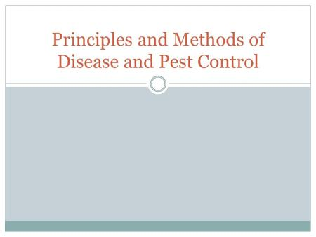 Principles and Methods of Disease and Pest Control.