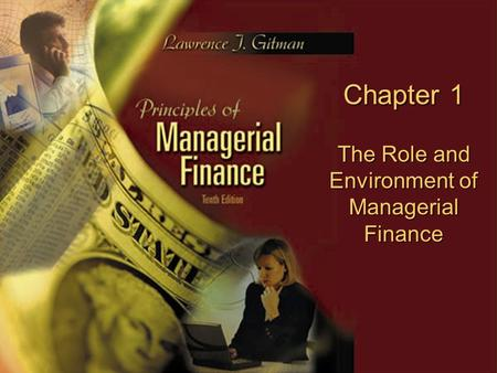Copyright © 2003 Pearson Education, Inc. Slide 1-0 Chapter 1 The Role and Environment of Managerial Finance.
