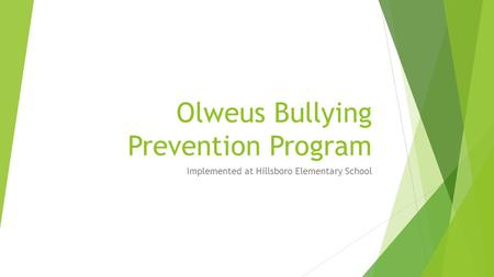 Olweus Bullying Prevention Program Implemented at Hillsboro Elementary School.