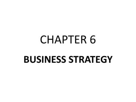 CHAPTER 6 BUSINESS STRATEGY. Strategic Planning Strategic Analysis.
