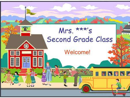 Mrs. ***'s Second Grade Class
