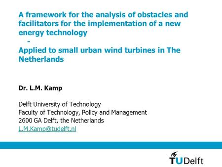 A framework for the analysis of obstacles and facilitators for the implementation of a new energy technology - Applied to small urban wind turbines in.