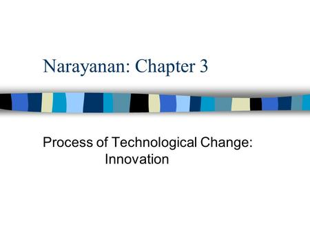Process of Technological Change: Innovation