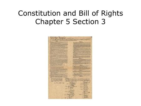 Constitution and Bill of Rights Chapter 5 Section 3.