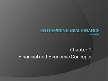 Chapter 1 Financial and Economic Concepts 1. Chapter One Objectives 2.