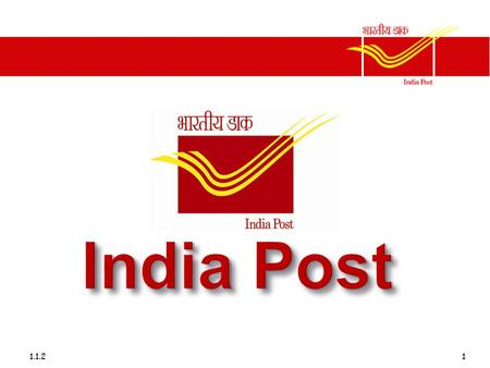 1.1.21 India Post. 1.1.22 India Post's products and services will be the customer's first choice.