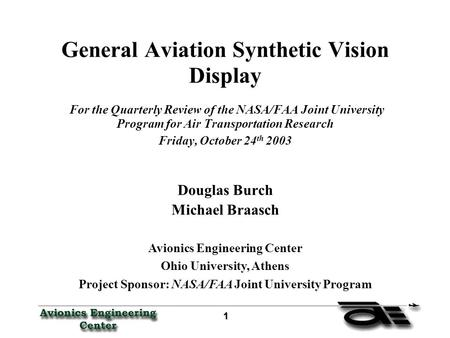 1 11 1 General Aviation Synthetic Vision Display For the Quarterly Review of the NASA/FAA Joint University Program for Air Transportation Research Friday,