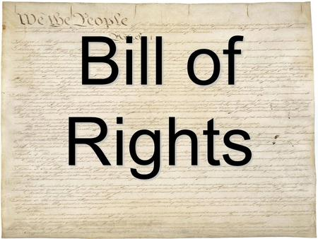 Bill of Rights. 1 st Amendment Guarantees: Freedom of Expression.