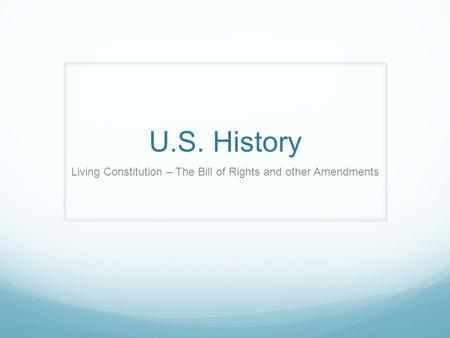 Living Constitution – The Bill of Rights and other Amendments