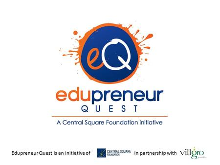 Edupreneur Quest is an initiative ofin partnership with.