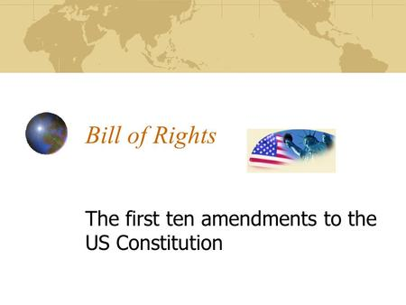 The first ten amendments to the US Constitution