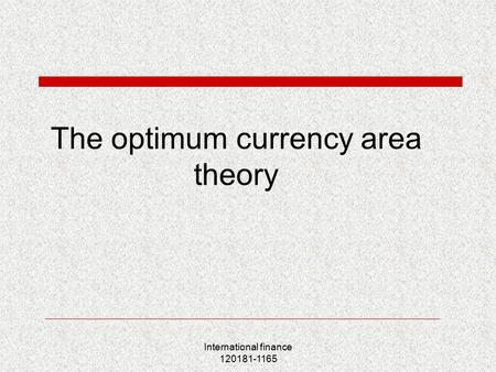 International finance 120181-1165 The optimum currency area theory.