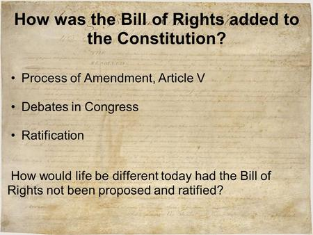 a description of the amendments in the united states bill of rights and the origins of the constitut Constitutional rights: origins and travels how did the founders decide what rights to include in the us constitution and bill of rights in the united states, state constitutions protect additional rights globally.