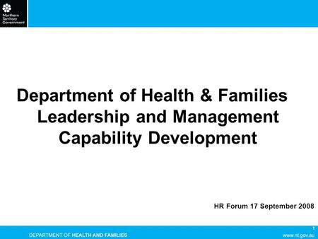 1 Department of Health & Families Leadership and Management Capability Development HR Forum 17 September 2008.
