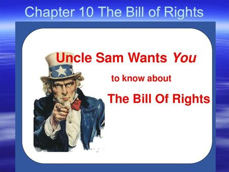 Chapter 10 The Bill of Rights. *The adoption of the Constitution depended upon ratification by 9 of the 13 states. *1788 Massachusetts convention objected.