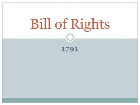 1791 Bill of Rights. 1 st Amendment Congress must protect the rights of, freedom of speech, freedom of the press, freedom of assembly, freedom of petition,