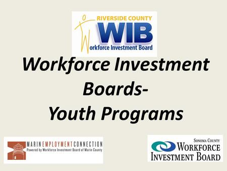 Workforce Investment Boards- Youth Programs. Youth Ecology Programs Youth Ecology Corps are workforce training and ecosystem education programs aimed.