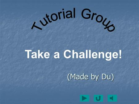 (Made by Du) (Made by Du) Take a Challenge! `  1. Two 1. Two 1. Two   2. Four 2. Four2. Four   3. One 3. One3. One.