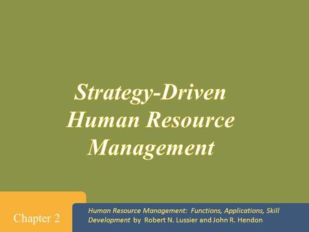 Human Resource Management: Functions, Applications, Skill Development by Robert N. Lussier and John R. Hendon Chapter 2.
