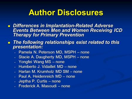 Author Disclosures Differences in Implantation-Related Adverse Events Between Men and Women Receiving ICD Therapy for Primary Prevention Differences in.