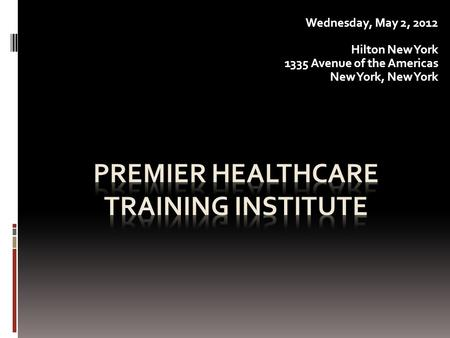 Wednesday, May 2, 2012 Hilton New York 1335 Avenue of the Americas New York, New York.