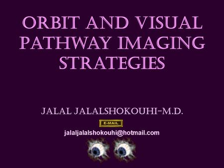 Orbit and Visual Pathway imaging strategies