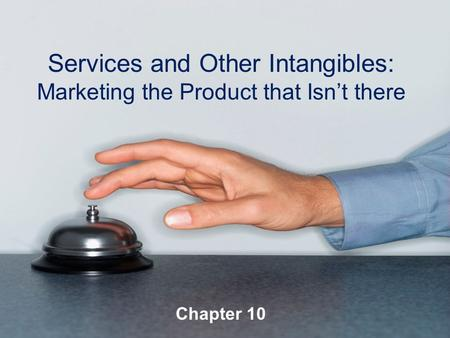 Chapter Ten Services and Other Intangibles: