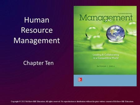 Human Resource Management Chapter Ten Copyright © 2015 McGraw-Hill Education. All rights reserved. No reproduction or distribution without the prior written.