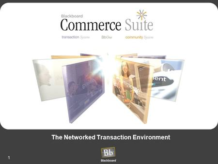 1 The Networked Transaction Environment. 2 Blackboard's Product Strategy Leading institutions are wiring their campuses to connect people and resources.