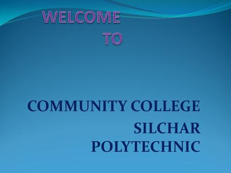COMMUNITY COLLEGE SILCHAR POLYTECHNIC. VOCATIONAL EDUCATION IN HIGHER EDUCATION.