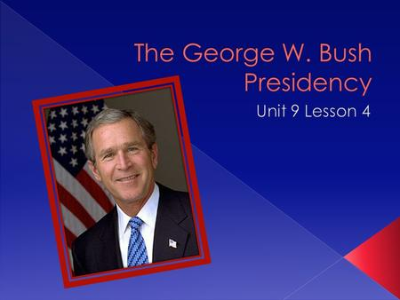 Assess the outcome of the 2000 presidential election. Explain the goals and achievements of George W. Bush's domestic policy and important issues of Bush's.