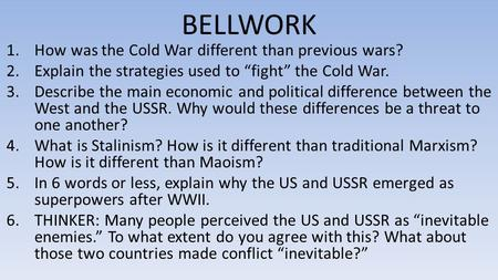 BELLWORK How was the Cold War different than previous wars?