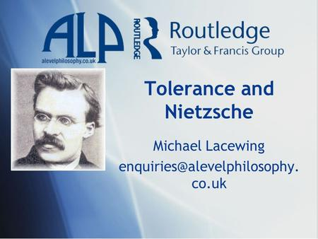 Tolerance and Nietzsche Michael Lacewing co.uk.