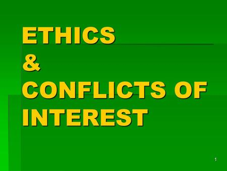1 ETHICS & CONFLICTS OF INTEREST. 2 Florida's Constitution  FLORIDA is a forerunner in protecting the public trust  Almost 40 years ago Florida Constitution.