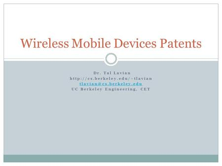 Dr. Tal Lavian  UC Berkeley Engineering, CET Wireless Mobile Devices Patents.