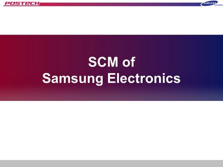 SCM of Samsung Electronics. Table of Contents 1. Introduction 2. Background 3. SCM Case 4. APS 5. SCM Timeline 6. Result of SCM.