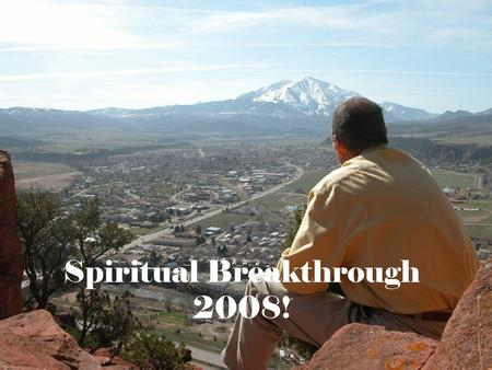 Spiritual Breakthrough 2008! Four Marks of a Holy Spirit Empowered Church 1.Transformed lives 2.Love for one another 3.Healings and miracles 4.And a.