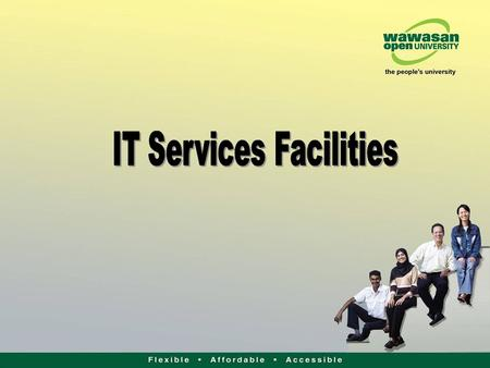 IT Services Facilities Open Access Computing Services Wireless Internet Access Services Computer Labs Facilities Online Services.
