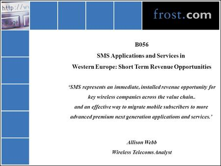 B056 SMS Applications and Services in Western Europe: Short Term Revenue Opportunities 'SMS represents an immediate, installed revenue opportunity for.