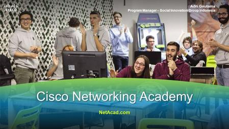 © 2015 Cisco and/or its affiliates. All rights reserved. Cisco Confidential 1 Cisco Networking Academy NetAcad.com Cisco Networking Academy NetAcad.com.