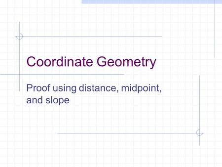 Proof using distance, midpoint, and slope