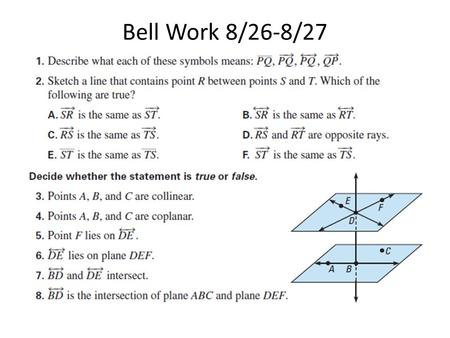 Bell Work 8/26-8/27. Outcomes I will be able to: 1) Define and Use new vocabulary: midpoint, bisector, segment bisector, construction, Midpoint Formula.