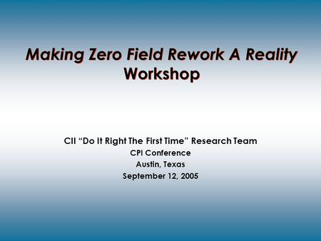 Making Zero Field Rework A Reality Workshop