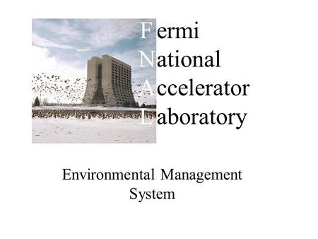 Environmental Management System Fermi National Accelerator Laboratory.