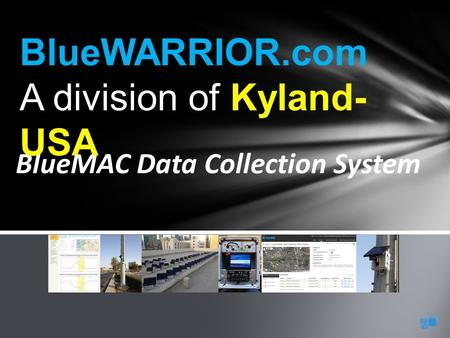BlueMAC Data Collection System BlueWARRIOR.com A division of Kyland- USA.