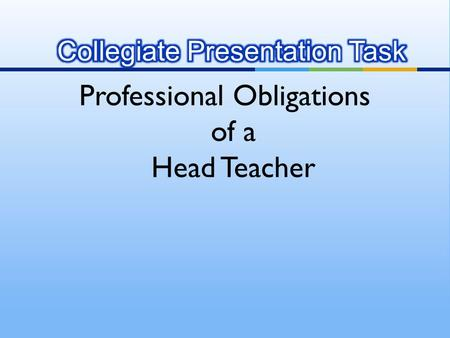 Professional Obligations of a Head Teacher.  Similarity (after research and discussion)  Total Teachers  Purpose  Person  Context  Culture 