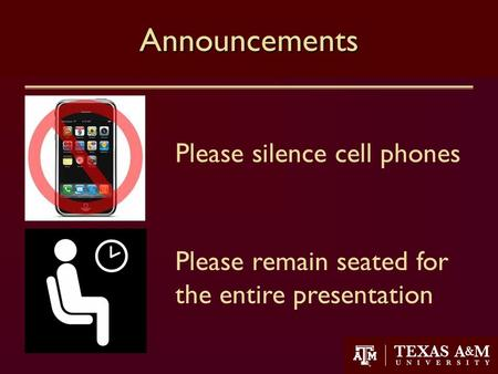 1Announcements Please silence cell phones Please remain seated for the entire presentation.