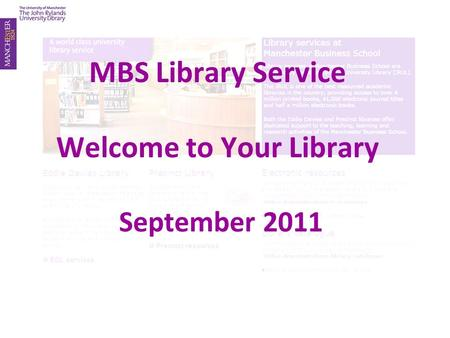MBS Library Service Welcome to Your Library September 2011.