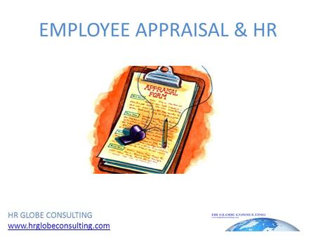 EMPLOYEE APPRAISAL & HR HR GLOBE CONSULTING www.hrglobeconsulting.com.