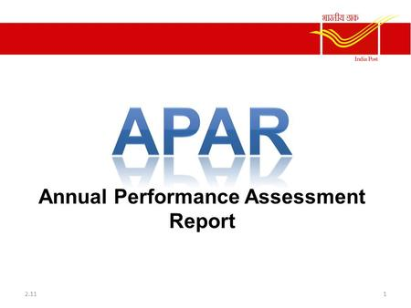 Annual Performance Assessment Report 12.11. Annual Performance Assessment Report It is annual assessment (financial year)of work and conduct of the govt.